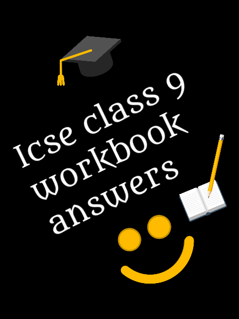 ICSE class 9 English workbook answers | Give the meaning of